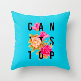Can't Stop Flower Poster Throw Pillow