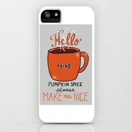 Pumpkin Spice Please iPhone Case