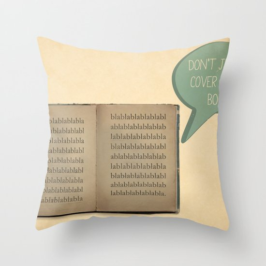 DON'T JUDGE A COVER BY ITS BOOK! Throw Pillow