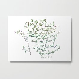 Eyes of the Lord - 1 Peter 3:12 Metal Print
