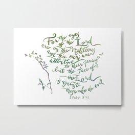 Eyes of the Lord - 1 Peter 3:12 Metal Print