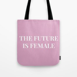 The future is female pink-white Tote Bag