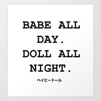 ALL DAY, ALL NIGHT. Art Print