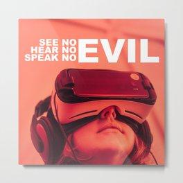 See | Hear | Speak | No Evil Metal Print