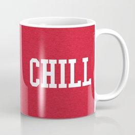 Chill Quote Coffee Mug