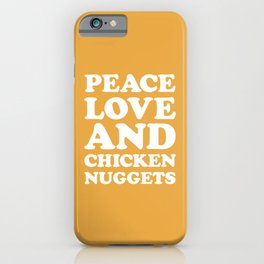 Peace, Love & Chicken Nuggets Funny Quote iPhone Case