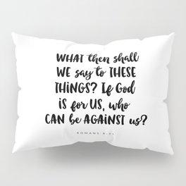 Romans 8:31 - Bible Verse Pillow Sham