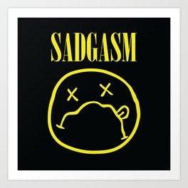 Sadgasm Art Print