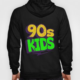 90s KIDS 90's Nineties Gift for 90s Party Hoody