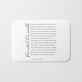 F. Scott Fitzgerald - For What It's Worth Quote  Bath Mat