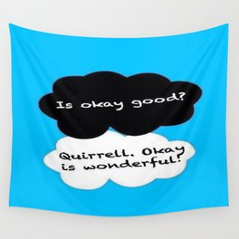 Is Okay Good? Quirrell. Okay Is Wonderful! Wall Tapestry