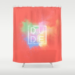 Dude Shower Curtain