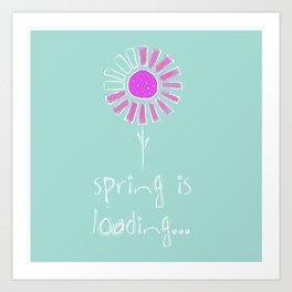 Spring is loading Art Print