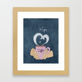 But First, a Cup of Coffee Framed Art Print