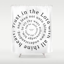 Proverbs 3: Trust in the Lord with all thine heart Shower Curtain