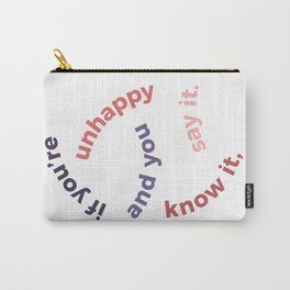 if you're unhappy and you know it Carry-All Pouch
