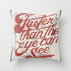 Faster than the eye can see Throw Pillow