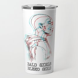 Bald Girls Bleed Gold (1) Travel Mug