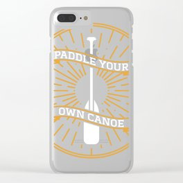 Paddle your own Canoe Golden Clear iPhone Case