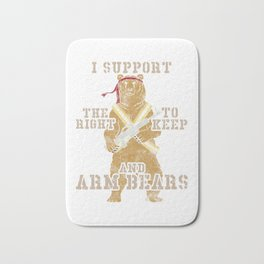 Funny I Support The Right To Arm Bears Pun Bath Mat