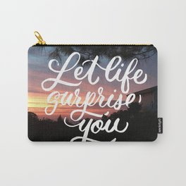 Let Life Surprise You Carry-All Pouch