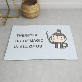 There's A Bit Of Magic In All Of Us Rug
