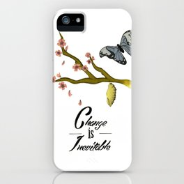 change is inevitable -inpirational quote iPhone Case