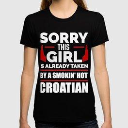 Sorry Girl Already taken by hot Croatian Croatia T-shirt