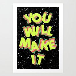 You Will Make It Art Print