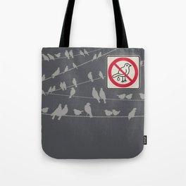 Birds Sign - NO droppings 5 Tote Bag