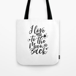 PRINTABLE Art,I Love You To The Moon And Back,Nursery Decor,Love Sign,Inspiration Quote,Typography Tote Bag