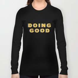 DOING GOOD Long Sleeve T-shirt