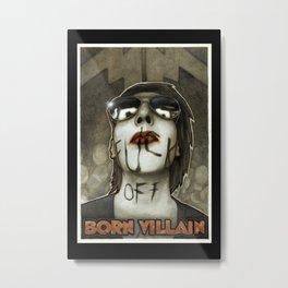 Born Villain Metal Print