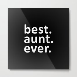 Best Aunt Ever Metal Print