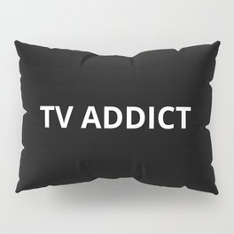 The TV Addict Pillow Sham