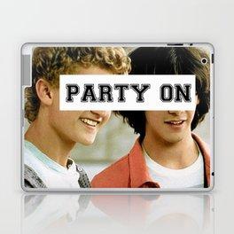 Party on dude Laptop & iPad Skin