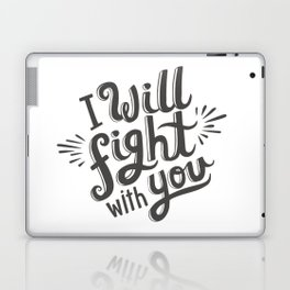 I Will Fight With You Laptop & iPad Skin