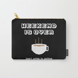 Insert coffee to continue Carry-All Pouch