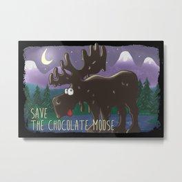 Save The Chocolate Moose Metal Print