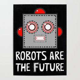 Robots are the Future Poster