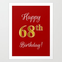 "Elegant ""Happy 68th Birthday!"" With Faux/Imitation Gold-Inspired Color Pattern Number (on Red) Art Print"