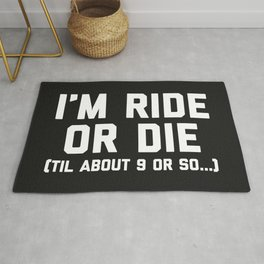 Ride Or Die Funny Saying Rug