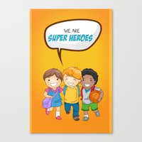 super heroes Canvas Prints featuring We are Super Heroes by youngmindz