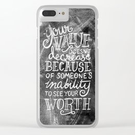 Your Value Quote - Hand Lettering Chalkboard Clear iPhone Case