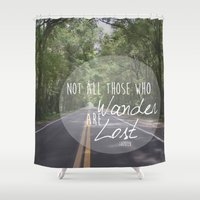 not all who wander Shower Curtains featuring Not all those who wander... by AnchorMySoul