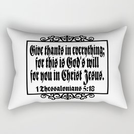 Give thanks in everything for this is God's will for you in Christ Jesus Rectangular Pillow