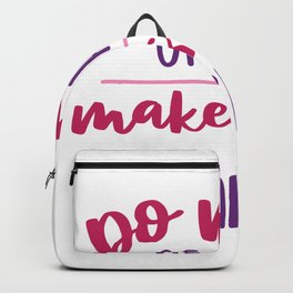 Do more of what makes you happy Backpack