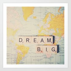 dream big ... Art Print