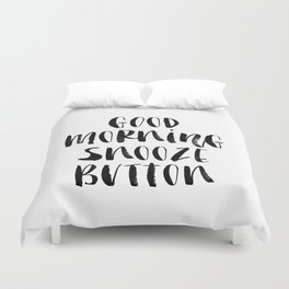 Good Morning Snooze Button black and white modern typography minimalism home room wall decor Duvet Cover
