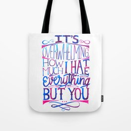 I hate everything but you lettering Tote Bag